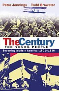 Century For Young People 1901 1936 Becoming Modern America