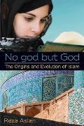 No god but God The Origins & Evolution of Islam