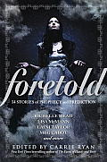 Foretold 14 Stories of Prophecy & Prediction