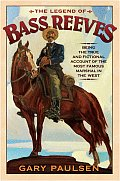 Legend of Bass Reeves Being the True & Fictional Account of the Most Valiant Marshal in the West