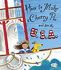How to Make a Cherry Pie & See the USA