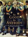 As Good As Anybody