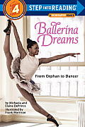 Ballerina Dreams: From Orphan to Dancer (Step Into Reading, Step 4) (Step Into Reading)