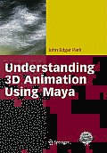Understanding 3-D Animation Using Maya -with CD (05 Edition)