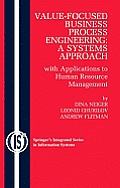 Value-Focused Business Process Engineering: A Systems Approach: With Applications to Human Resource Management (Lecture Notes in Computer Science)