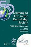 Lecture Notes in Biomathematics #32: Learning to Live in the Knowledge Society: Ifip 20th World Computer Congress, Ifip Tc 3 Ed-L2l Conference, September 7-10, 2008, Milano, Italy