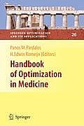 Springer Optimization and Its Applications #26: Handbook of Optimization in Medicine