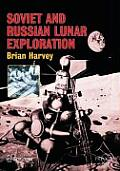 Soviet and Russian Lunar Exploration (Springer Praxis Books in Space Exploration)