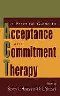 Practical Guide to Acceptance & Commitment Therapy