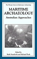 Maritime Archaeology: Australian Approaches