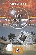 CCD Astrophotography: High Quality Imaging from the Suburbs