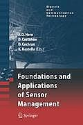 Foundations and Applications of Sensor Management (Signals and Communication Technology)