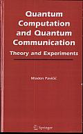 Quantum Computation and Quantum Communication:: Theory and Experiments