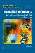 Biomedical Informatics: Computer Applications in Health Care and Biomedicine (Health Informatics) Cover