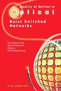Quality of Service in Optical Burst Switched Networks (Optical Networks)