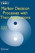 Advances in Mechanics and Mathematics #14: Markov Decision Processes with Their Applications