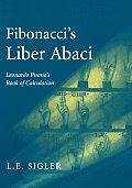 Fibonacci S Liber Abaci: A Translation Into Modern English of Leonardo Pisano S Book of Calculation