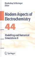 Modern Aspects of Electrochemistry #44: Modern Aspects of Electrochemistry No. 44: Modelling and Numerical Simulations II
