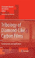 Tribology of diamond-like Carbon Films: Fundamentals and Applications