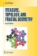 Measure, Topology, and Fractal Geometry (2ND 08 Edition)