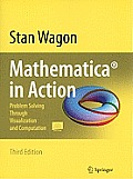 Mathematica(r) in Action: Problem Solving Through Visualization and Computation