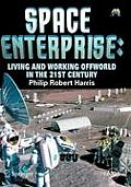 Space Enterprise: Living and Working Offworld in the 21st Century (Springer Praxis Books / Space Exploration)