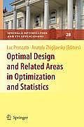 Optimal Design & Related Areas in Optimization & Statistics