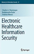 Advances in Information Security #57: Electronic Healthcare Information Security