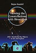 Viewing the Constellations with Binoculars: 250+ Wonderful Sky Objects to See and Explore