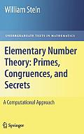 Elementary Number Theory: Primes, Congruences, and Secrets: A Computational Approach (Undergraduate Texts in Mathematics)