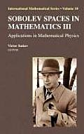 International Mathematical #10: Sobolev Spaces in Mathematics III: Applications in Mathematical Physics