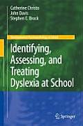 Identifying, Assessing, and Treating Dyslexia at School (Developmental Psychopathology at School)