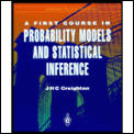 A First Course in Probability Models and Statistical Inference