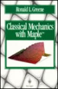 Classical Mechanics With Maple (95 Edition)