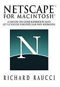 Netscape (TM) for Macintosh (R): A Hands-On Configuration and Set-Up Guide for Popular Web Br