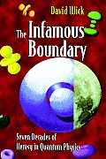 Infamous Boundary Seven Decades of Heresy in Quantum Physics