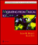 Migrating from Pascal to C++ (Undergraduate Texts in Computer Science)