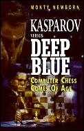 Kasparov Versus Deep Blue Computer Chess