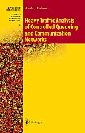 Heavy Traffic Analysis of Controlled Queueing and Communication Networks