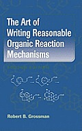 Art of Writing Reasonable Organic Reaction Mechanisms