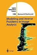 Modeling and Inverse Problems in Image Analysis