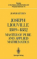 Joseph Liouville 1809-1882: Master of Pure and Applied Mathematics