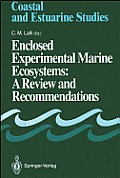 Enclosed Experimental Marine Ecosystems: A Review & Recommendations