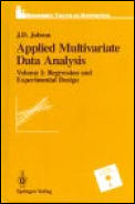 Applied Multivariate Data Analysis: Regression and Experimental Design