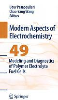 Modern Aspects of Electrochemistry #49: Modeling and Diagnostics of Polymer Electrolyte Fuel Cells