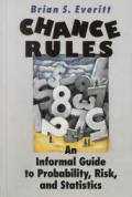 Chance Rules: An Informal Guide to Probability, Risk & Statistics