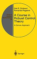 A Course in Robust Control Theory: A Convex Approach