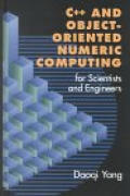 C++ and Object-Oriented Numeric Computing for Scientists and Engineers