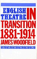 English Theatre in Transition, Eighteen Eighty-One to Nineteen Fourteen