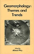 Geomorphology: Themes and Trends